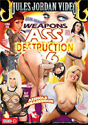Weapons of Ass Destruction 6 Box Cover Courtesy of Jules Jordan Video.com